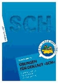 Übungen für den Laut SCH - Lautdifferenzierung - Lautanbahnung - Lautstabilisierung.