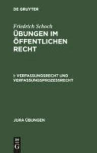 Übungen im Öffentlichen Recht 1. Verfassungsrecht und Verfassungsprozeßrecht - Mit neun Musterfällen mit Lösungen.