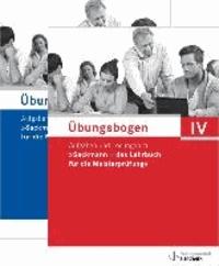 """Übungsbogen für die Meisterprüfung 04 - Aufgaben und Lösungen zu """"Sackmann - das Lehrbuch für die Meisterprüfung""""."""