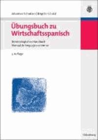 Übungsbuch zu Wirtschaftsspanisch - Terminologisches Handbuch / Manual de lenguaje económico.