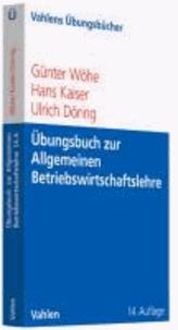 Übungsbuch zur Einführung in die Allgemeine Betriebswirtschaftslehre.
