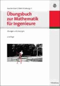 Übungsbuch zur Mathematik für Ingenieure - Übungen und Lösungen.