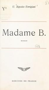 Uccio Esposito-Torrigiani - Madame B..