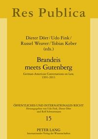 Udo Fink et Russel Weaver - Brandeis meets Gutenberg - German-American Conversations on Law, 1991-2011.