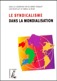 Udo Rehfeldt et  Collectif - Le syndicalisme dans la mondialisation.