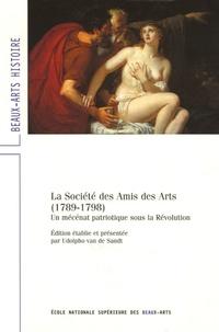 Udolpho Van de Sandt - La Société des Amis des Arts (1789-1798) - Un mécénat patriotique sous la Révolution.