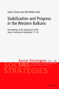 Ueli Mäder et Dusan Simko - Stabilization and Progress in the Western Balkans - Proceedings of the Symposium 2010, Basel, Switzerland September 17-19.
