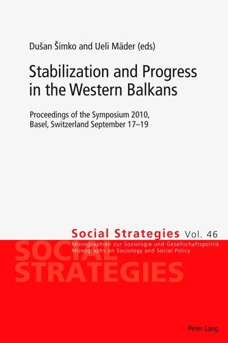 Ueli Mäder et Dusan Simko - Stabilization and Progress in the Western Balkans - Proceedings of the Symposium 2010, Basel, Switzerland September 17-19.
