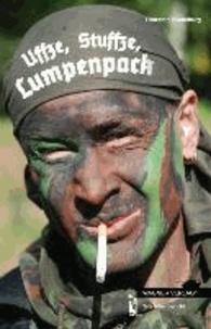 Uffze, Stuffze, Lumpenpack.