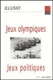 Jean-Marie Brohm et Thierry Novarèse - Illusio N° 1, Juin 2004 : Jeux Olympiques, jeux politiques.