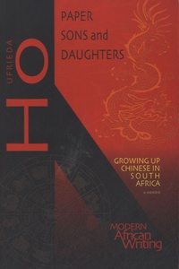 Ufrieda Ho - Paper Sons and Daughters - Growing Up Chinese in South Africa.