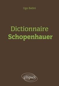 Ugo Batini - Dictionnaire Schopenhauer.