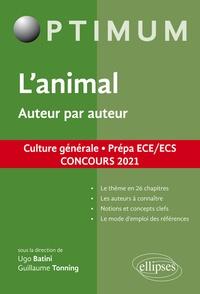 Ugo Batini et Guillaume Tonning - L'animal - Auteur par auteur - Prépa ECE/ECS.