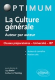 Ugo Batini et Guillaume Tonning - La culture générale auteur par auteur - Classes préparatoires, universités, IEP.