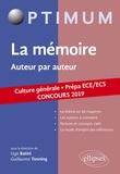 Ugo Batini et Guillaume Tonning - La mémoire - Auteur par auteur. Culture générale. Prépa ECE/ECS.