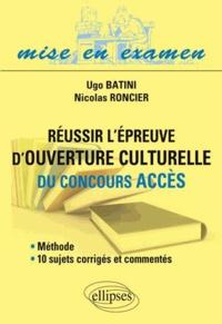 Ugo Batini et Nicolas Roncier - Réussir l'épreuve d'ouverture culturelle du concours Accès.