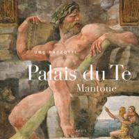 Le Palais du Te, Mantoue.pdf