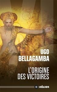 Ugo Bellagamba - L'origine des victoires.