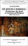 Ugo Bellagamba - Les avocats à Marseille : Praticiens du droit et acteurs politiques, XVIIIème-XIXème siècles.
