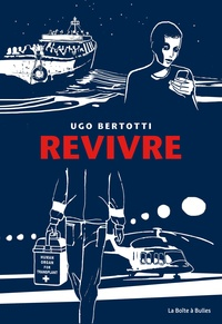 Ugo Bertotti - Revivre.