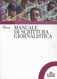 Ugo Cardinale - Manuale di scrittura giornalistica.
