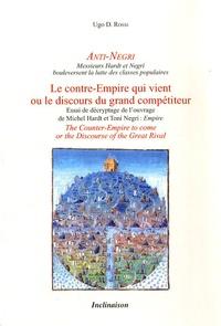 Ugo D. Rossi - Anti-Negri - Le contre-Empire qui vient ou le discours du grand compétiteur.