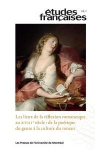 Ugo Dionne et Michel Fournier - Etudes françaises  : Études françaises. Vol. 49 No. 1,  2013 - Les lieux de la réflexion romanesque au XVIIIe siècle: de la poétique du genre à la culture du roman.