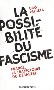 Galabria.be La possibilité du fascisme - France, la trajectoire du désastre Image