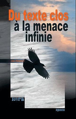 Ugo Pandolfi - Du texte clos à la menace infinie.