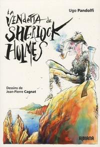 Ugo Pandolfi - La vendetta de Sherlock Holmes - Les aventures du grand détective en Corse.