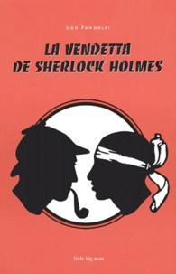 Ugo Pandolfi - La vendetta de Sherlock Holmes.