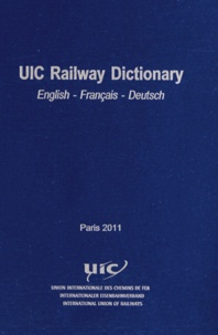 UIC - UIC Railway Dictionary english-français-deutsch.