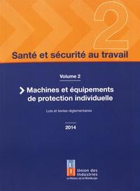 Santé et sécurité au travail - Volume 2, Machines et équipements de protection individuelle.pdf