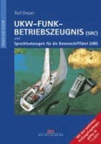 UKW-Funkbetriebszeugnis (SRC) und Sprechfunkzeugnis für die Binnenschifffahrt (UBI).