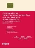 Ulf Bergquist et Richard Primston - Commentaire des règlements européens sur la liquidation des régimes matrimoniaux et les partenariats enregistrés.