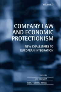 Company Law and Economic Protectionism - New Challenges to European Integration.pdf