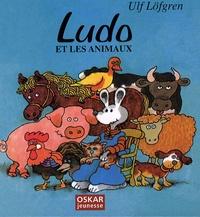 Ulf Löfgren - Ludo et les animaux.