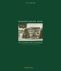 Ulf Meyer - Harzburger Hof - Die Geschichte eines Grand Hotels.