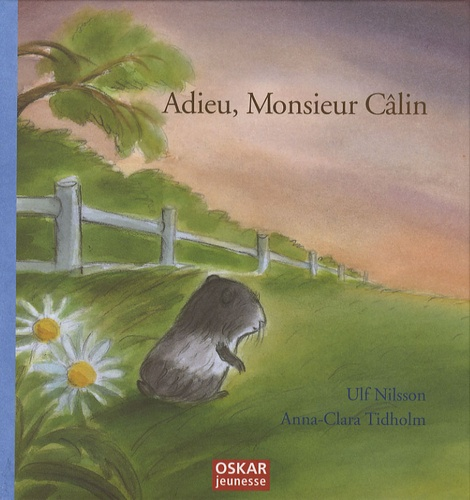 Ulf Nilsson - Adieu, Monsieur Câlin.