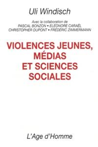 Uli Windisch - Violences jeunes, médias et sciences sociales.
