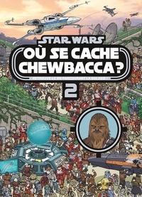 Ulises Farinas - Star Wars - Où se cache Chewbacca ? Tome 2.