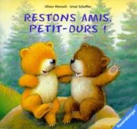 Ulises Wensell et Ursel Scheffler - Restons amis, Petit-Ours !.