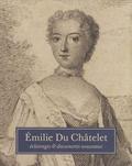 Ulla Kölving et Olivier Courcelle - Emilie Du Châtelet - Eclairages & documents nouveaux.