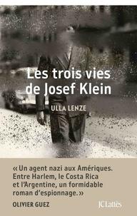 Ulla Lenze - Les trois de vies de Josef Klein.
