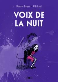 Ulli Lust et Marcel Beyer - Voix de la nuit.