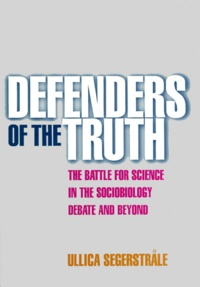 Defenders of the Truth. The Battle for Science in the Sociobiology Debate and Beyond.pdf