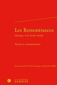 Ullrich Langer et Paul-Alexis Mellet - Les Remontrances (Europe, XVIe-XVIIIe siècle) - Textes et commentaires.