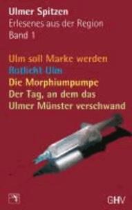 Ulmer Spitzen Band 1 - Erlesenes aus der Region.