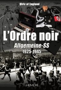 Télécharger l'ebook pour itouch L'ordre noir  - Allgemeine-SS 1925-1945