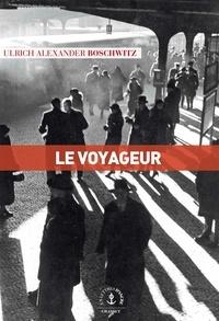 Ulrich Alexander Boschwitz - Le voyageur - roman.
